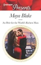 An Heir for the World's Richest Man ebook by Maya Blake
