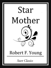 Star Mother ebook by Robert F. Young