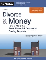Divorce & Money - How to Make the Best Financial Decisions During Divorce ebook by Violet Woodhouse,Dale Fetherling