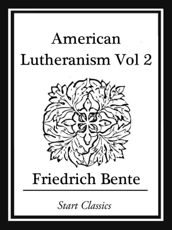 American Lutheranism ebook by Friedrich Bente