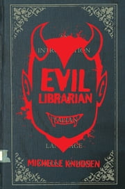 Evil Librarian ebook by Michelle Knudsen