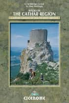 Walking in the Cathar Region ebook by Alan Mattingly