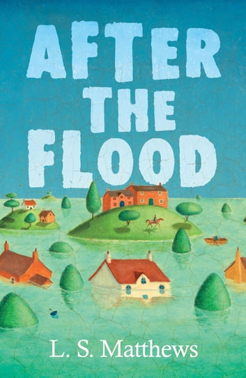 After The Flood ebook by L.S. Matthews