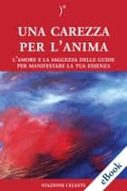 Una Carezza per l'Anima eBook by Bruno Scattolin