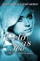 Cold as Ice - The Briar Creek Vampires, #5 ebook by Jayme Morse, Jody Morse