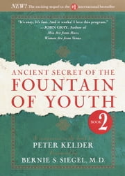 Ancient Secret of the Fountain of Youth, Book 2 - A companion to the book by Peter Kelder ebook by Peter Kelder