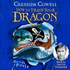 How to Train Your Dragon: How To Be A Pirate - Book 2 audiobook by Cressida Cowell
