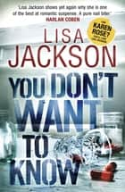 You Don't Want to Know ebook by Lisa Jackson