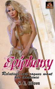Epiphany: Relatives and rogues want her innocence ebook by S. C. Gibson