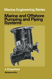 Marine and Offshore Pumping and Piping Systems ebook by Crawford, J.