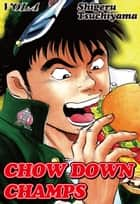CHOW DOWN CHAMPS - Volume 4 ebook by Shigeru Tsuchiyama