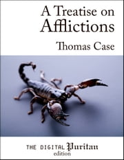 A Treatise on Afflictions ebook by Thomas Case