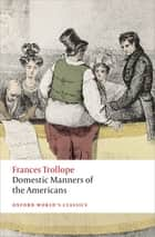 Domestic Manners of the Americans ebook by Frances Trollope, Elsie B. Michie