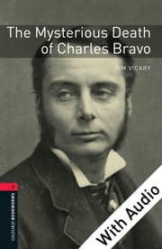 The Mysterious Death of Charles Bravo - With Audio Level 3 Oxford Bookworms Library ebook by Tim Vicary