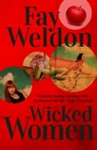 Wicked Women ebook by Fay Weldon