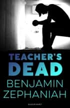 Teacher's Dead ebook by Benjamin Zephaniah