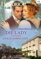 Die Lady und der Herzensbrecher ebook by Annie Burrows