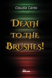 Death to the brushes! ebook by Cláudia Canto, Margaret Anne Clarke