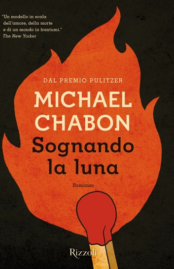 Sognando la luna eBook by Michael Chabon