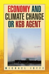 Economy and Climate change or KGB agent ebook by Michael Ioffe