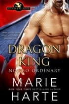 Dragon King - Not So Ordinary 電子書籍 by Marie Harte