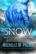 Snow - A Qurilixen World Novella: Intergalactic Dating Agency ebook by Michelle M. Pillow