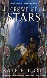 Crown Of Stars - Crown of Stars: Book Seven ebook by Kate Elliott