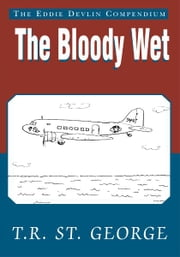The Bloody Wet ebook by T.R. St. George