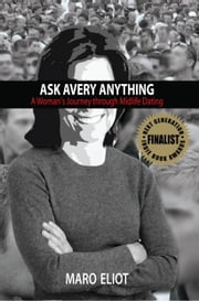 Ask Avery Anything - A Woman's Journey through Midlife Dating ebook by Maro Eliot