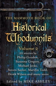 The Mammoth Book of Historical Whodunnits Volume 2 ebook by Mike Ashley