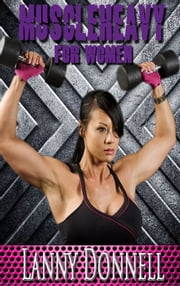 The Art of Muscle Heavy for Women ebook by Lanny Donnell (Muscle Heavy)