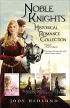 Noble Knights Historical Romance Collection ebook by Jody Hedlund
