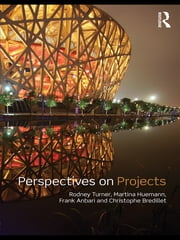 Perspectives on Projects ebook by Rodney J. Turner,Martina Huemann,Frank T. Anbari,Christophe N. Bredillet