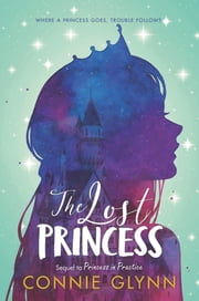 The Rosewood Chronicles #3: The Lost Princess ebook by Connie Glynn