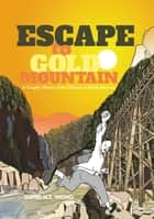 Escape to Gold Mountain ebook by David H.T. Wong