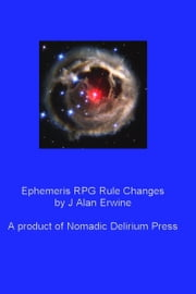 Ephemeris RPG Rule Changes ebook by J Alan Erwine