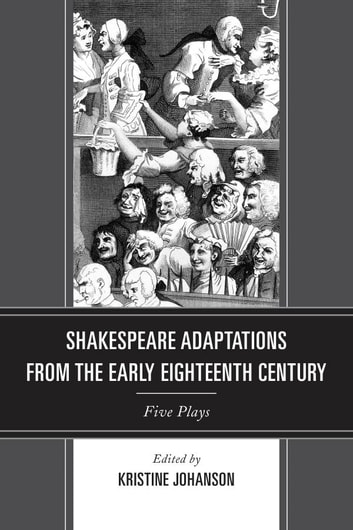 Shakespeare Adaptations from the Early Eighteenth Century - Five Plays ebook by