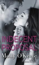 Indecent Proposal ebook by Molly O'Keefe