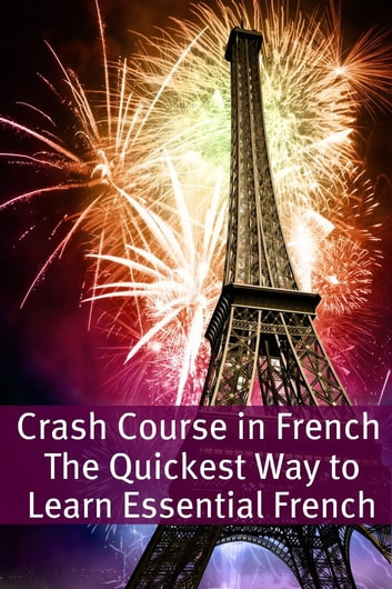 Crash Course in French: The Quickest Way to Learn Essential French ebook by BookCaps