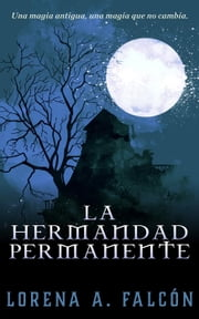 La hermandad permanente ebook by Lorena Falcón