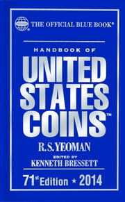 Handbook of United States Coins 2014 - The Official Blue Book ebook by Kenneth Bressett,R.S. Yeoman