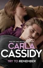 Try to Remember ebook by Carla Cassidy