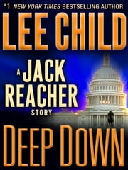 Deep Down: A Jack Reacher Story ebook by Lee Child