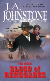 The Blood of Renegades ebook by J.A. Johnstone