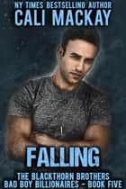 Falling - The Blackthorn Brothers, #5 ebook by Cali MacKay