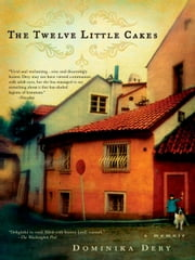 The Twelve Little Cakes ebook by Dominika Dery