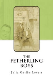 The Fetherling Boys ebook by Julia Gatlin Lovett