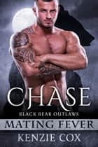 Chase: Black Bear Outlaws #2 eBook by Kenzie Cox