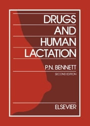 Drugs and Human Lactation: A comprehensive guide to the content and consequences of drugs, micronutrients, radiopharmaceuticals and environmental and ebook by Astrup-Jensen, A.