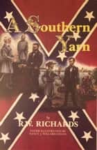 A Southern Yarn ebook by Ron Richards